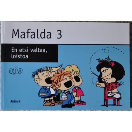 Mafalda 3 : En etsi valtaa, loistoa